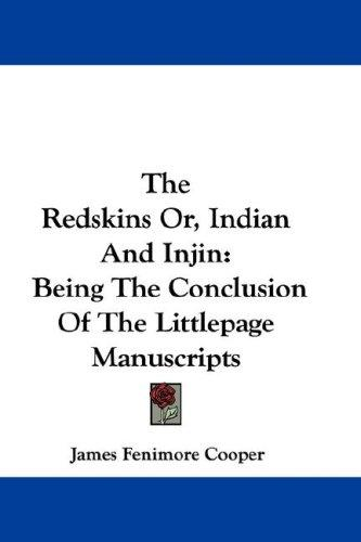 The Redskins Or, Indian And Injin