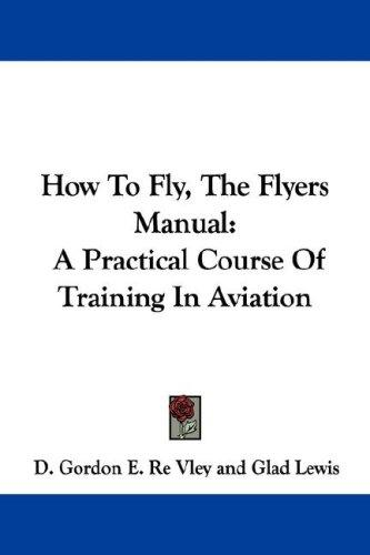 How To Fly, The Flyers Manual