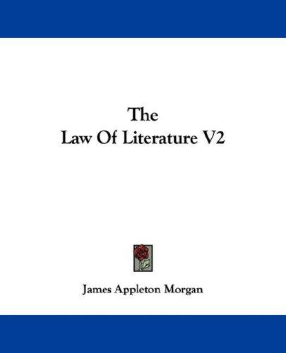 The Law Of Literature V2 by Appleton Morgan