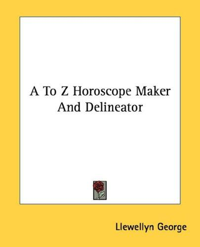 A to Z horoscope maker and delineator by Llewellyn George