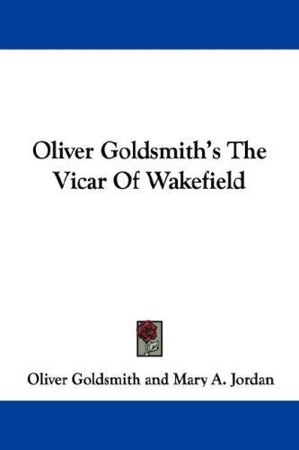 Oliver Goldsmith's The Vicar Of Wakefield by Oliver Goldsmith