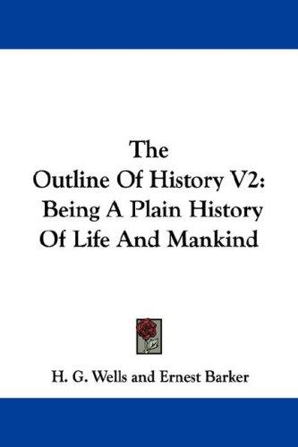 The Outline Of History V2 by H. G. Wells