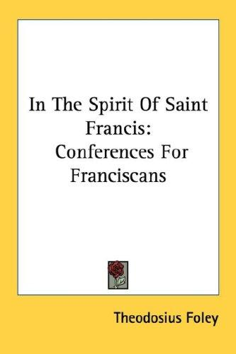 In the spirit of Saint Francis by Theodosius Foley