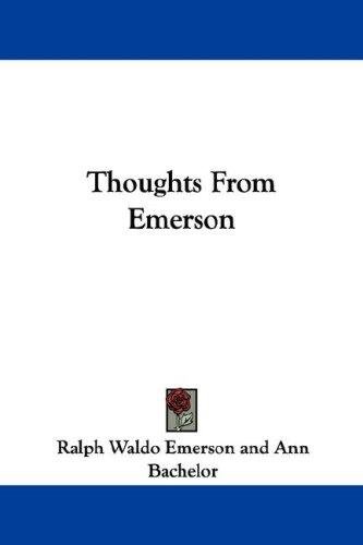 Thoughts From Emerson by Ralph Waldo Emerson