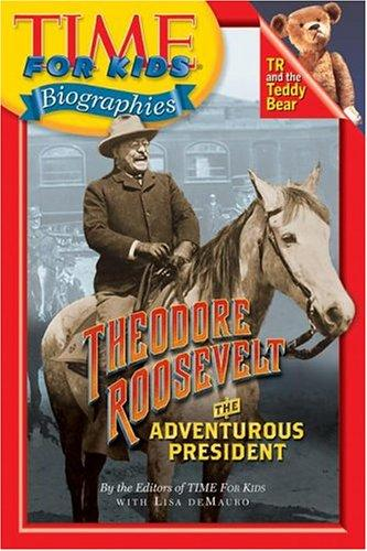 Time For Kids: Theodore Roosevelt