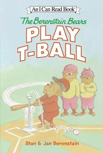 The Berenstain Bears play t-ball by Stan Berenstain
