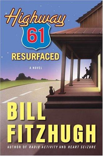 Highway 61 resurfaced by Bill Fitzhugh