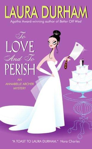 To Love and To Perish by Laura Durham