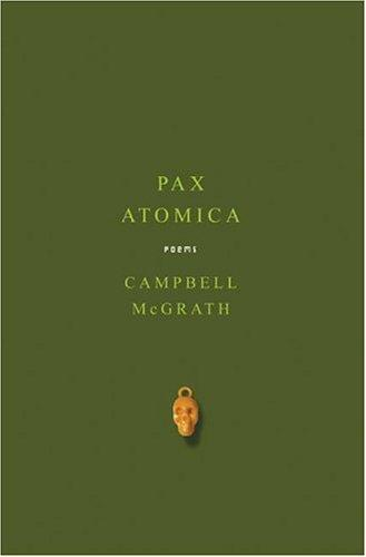 Pax atomica by Campbell McGrath