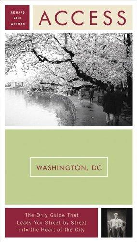 Access Washington, D.C. 9e (Access Guides) by Richard Saul Wurman