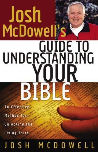 josh McDowell's Guide to Understanding Your Bible