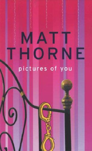 PICTURES OF YOU by Matt Thorne
