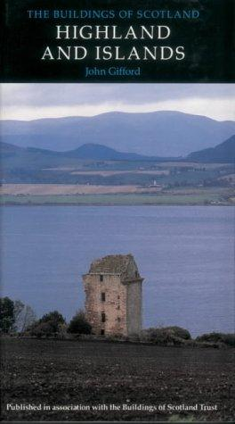 Highlands and Islands (Pevsner Architectural Guides) by John Gifford