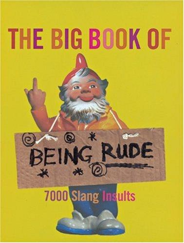 The Big Book of Being Rude