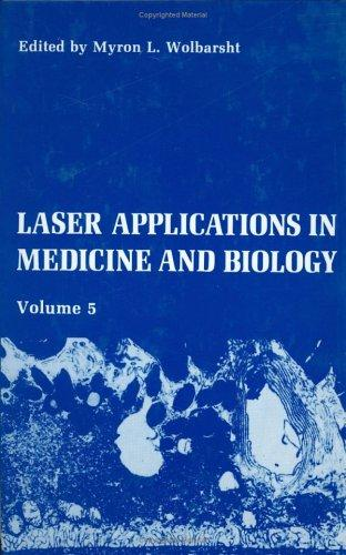 Laser Applications in Medicine and Biology by M.L. Wolbarsht