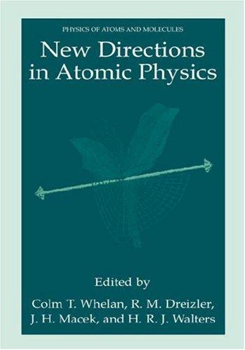 New Directions in Atomic Physics by Colm T. Whelan