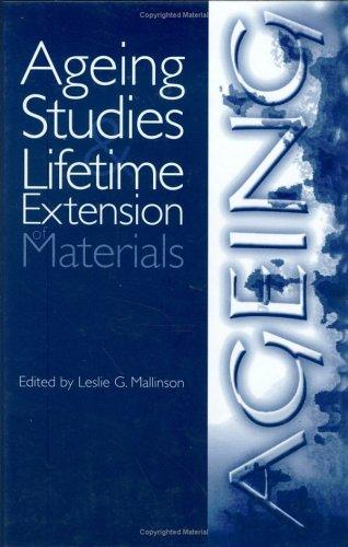 Ageing Studies and Lifetime Extension of Materials by Les Mallinson