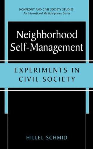Neighborhood Self-Management - Experiments in Civil Society (Nonprofit and Civil Society Studies- An International Multidisciplinary Series) (Nonprofit and Civil Society Studies) by Hillel Schmid
