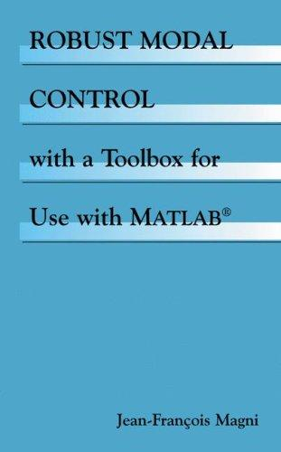 Robust Modal Control with a Toolbox for Use with MATLAB® by Jean-François Magni