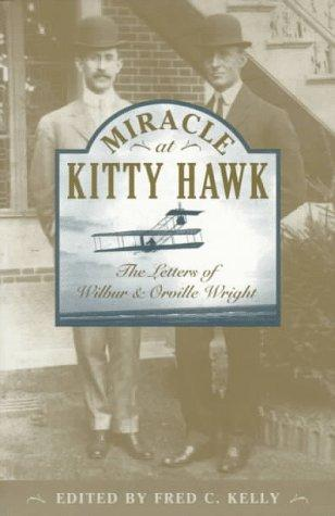 Miracle at Kitty Hawk by Wilbur Wright