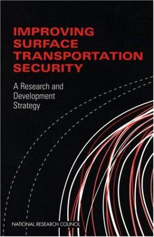 Improving Surface Transportation Security by National Research Council.