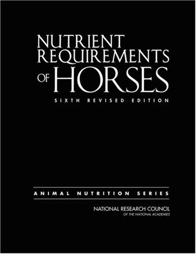 Nutrient Requirements of Horses by National Research Council.