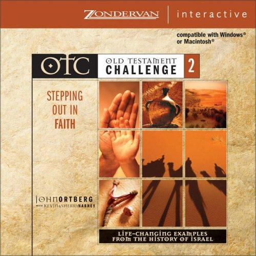 Old Testament Challenge Volume 2: Stepping Out in Faith by John Ortberg