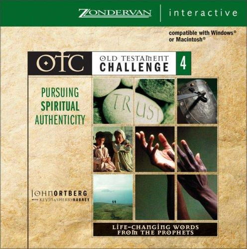 Old Testament Challenge Volume 4: Pursuing Spiritual Authenticity by John Ortberg