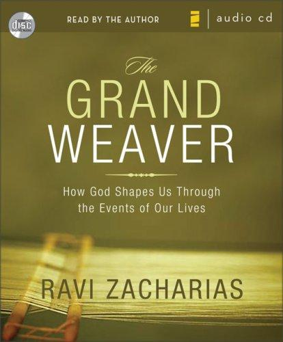 The Grand Weaver by Ravi K. Zacharias