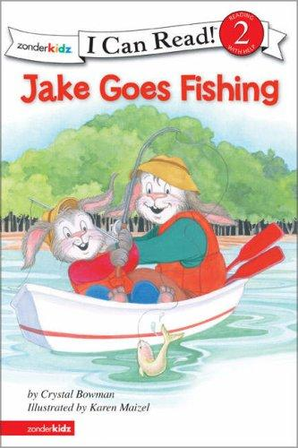 Jake Goes Fishing (I Can Read / Level 2) by Crystal Bowman