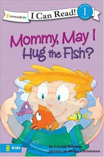 Mommy, May I Hug the Fish? by Crystal Bowman