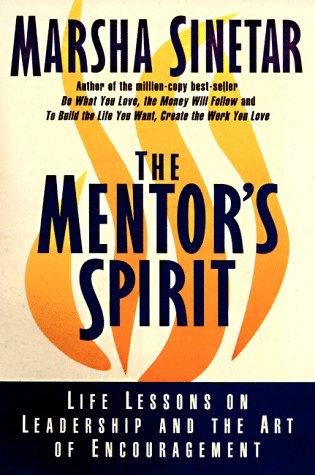 The Mentor's Spirit by Marsha Sinetar