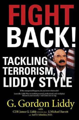 Fight back! by G. Gordon Liddy