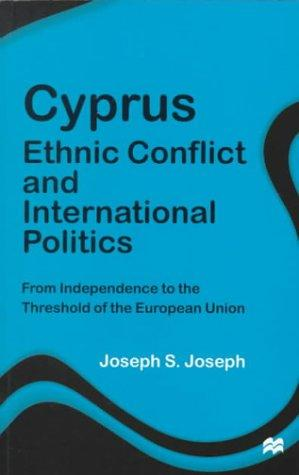 Cyprus: Ethnic Conflict and International Politics
