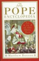 The pope encyclopedia by Matthew Bunson