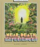 Near-death experiences by Elaine Landau