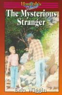 The mysterious stranger by Eric E. Wiggin